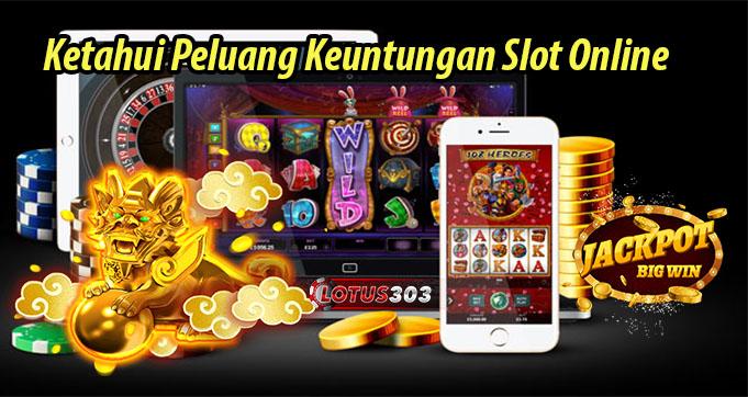 Ketahui Peluang Keuntungan Slot Online