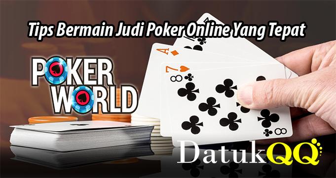 Tips Bermain Judi Poker Online Yang Tepat