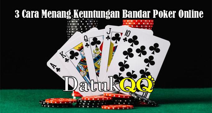 3 Cara Menang Keuntungan Bandar Poker Online